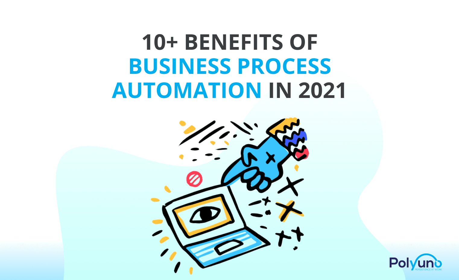 10+ Benefits of Business Process Automation In 2021