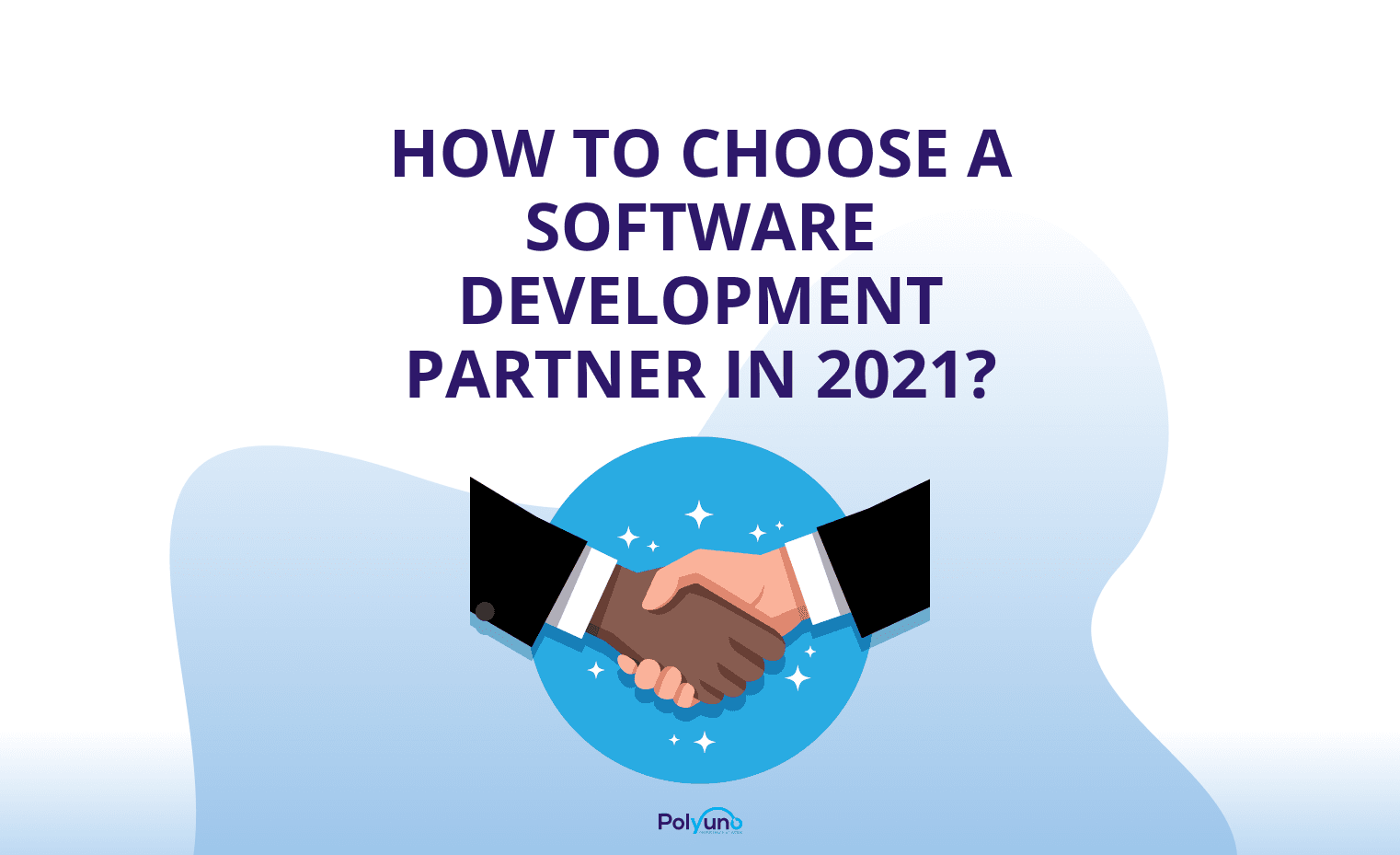 How To Choose A Software Development Partner In 2021?