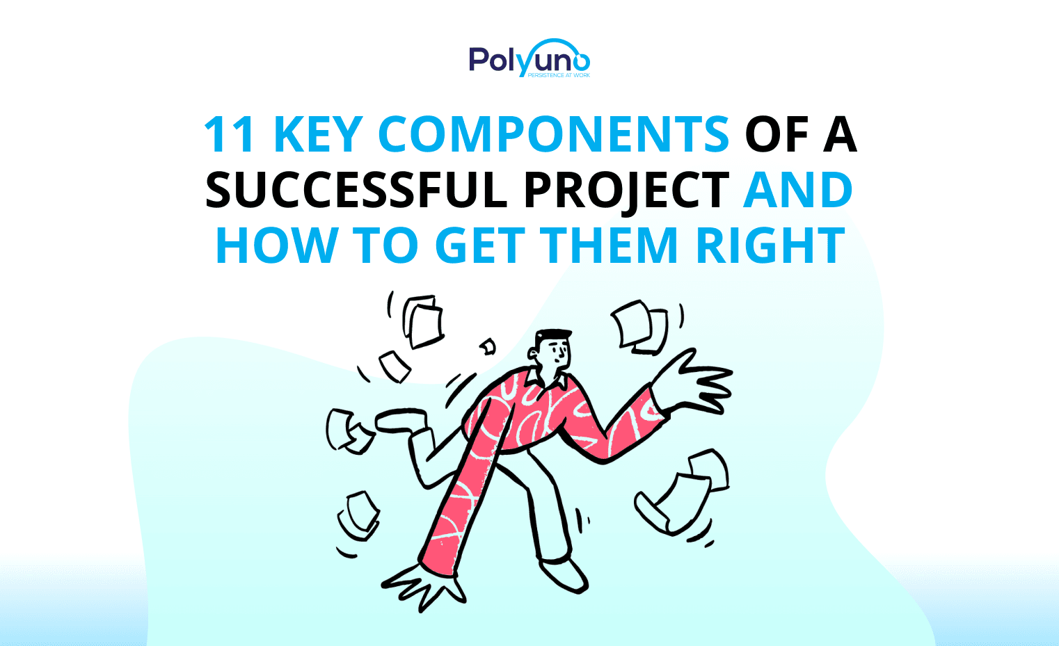 11 Key Components Of A Successful Project And How To Get Them Right