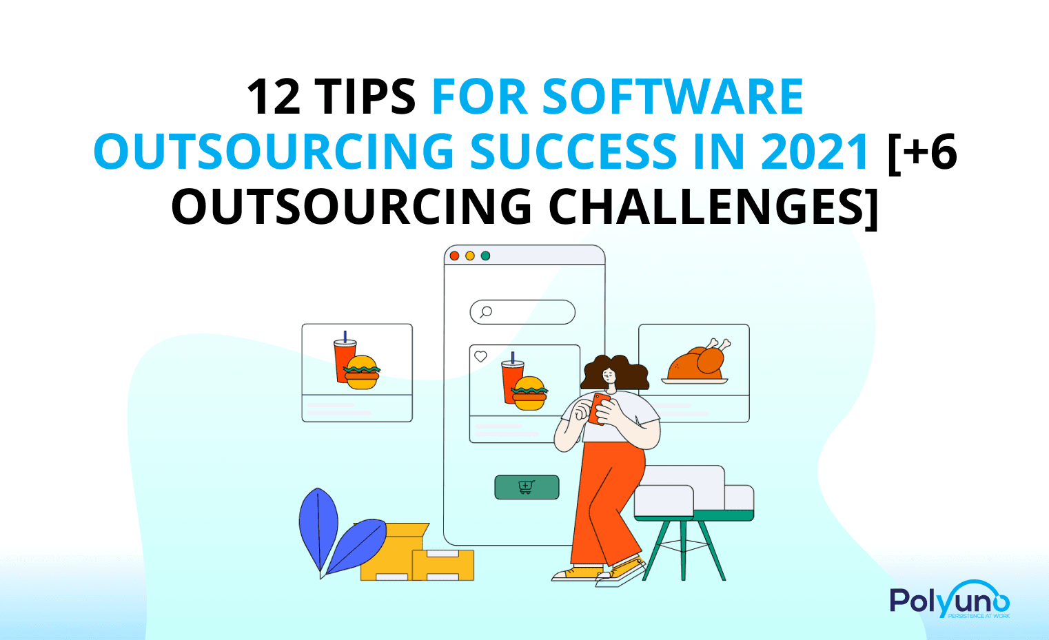 12 Tips For Software Outsourcing Success In 2021 [+6 Outsourcing Challenges]
